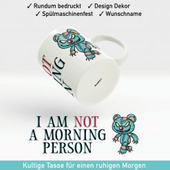 "Monster Kaffee Tasse ""I am not a morning Person"""