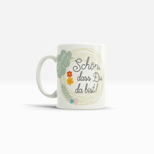 Schön das du da bist Tasse